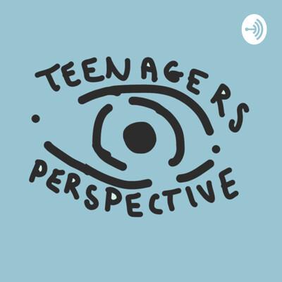Teenager's Perspective