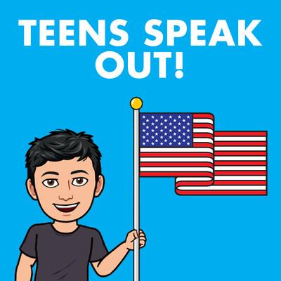 Teens Speak Out!