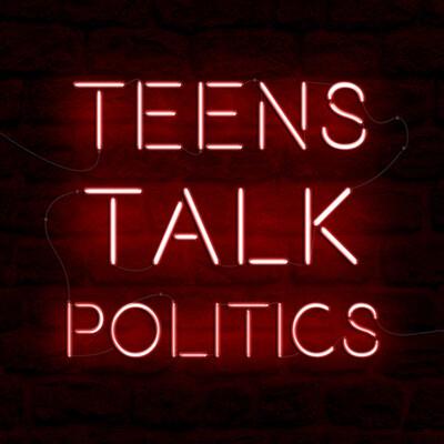 Teens Talk Politics