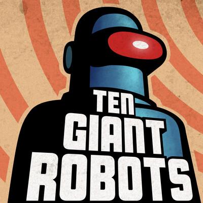 Ten Giant Robots