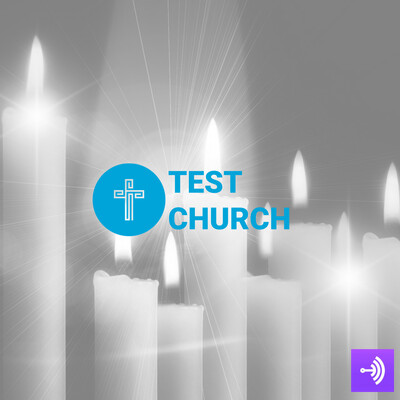Test Church Podcast