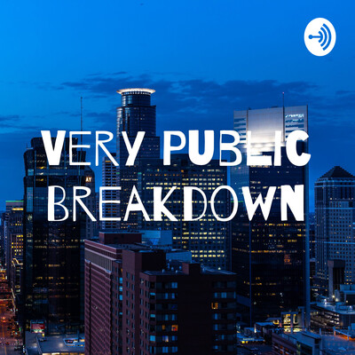 Very Public Breakdown