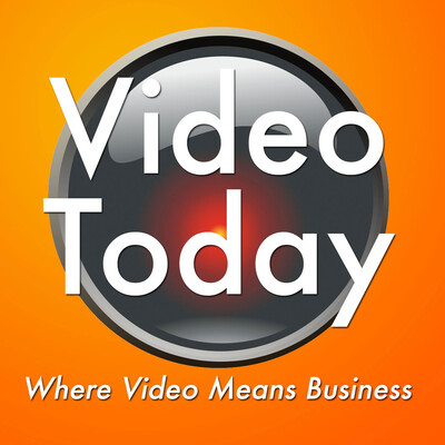 Video Today Podcast: Production | Marketing | Gear