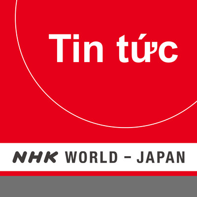 Vietnamese News - NHK WORLD RADIO JAPAN