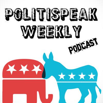 PolitiSpeak Weekly Podcast