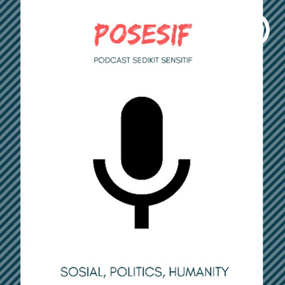 POSESIF : Podcast Sedikit Sensitif