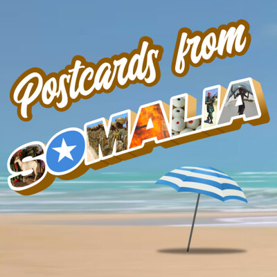 Postcards From Somalia