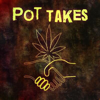 Pot Takes Podcast