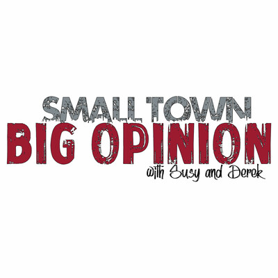 Small Town Big Opinion