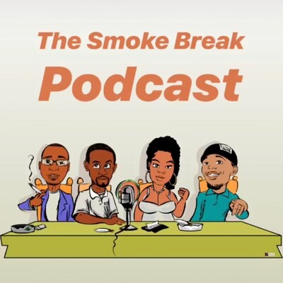 Smoke Break Podcast