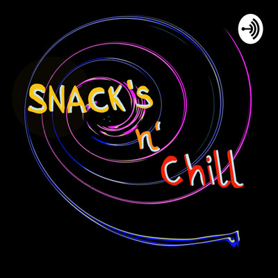 Snack's n' Chill
