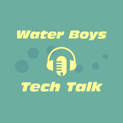 Water Boys Tech Talk