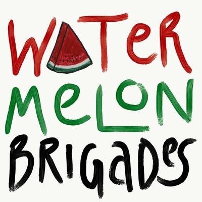 Watermelon Brigades