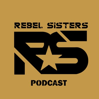 Rebel Sisters Podcast
