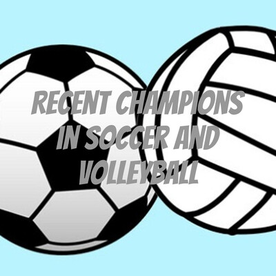 Recent Champions in Soccer and Volleyball