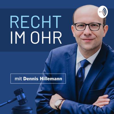 Recht im Ohr - der Podcast mit Dennis Hillemann