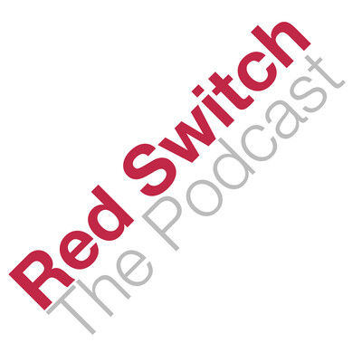 Red Switch: The Podcast