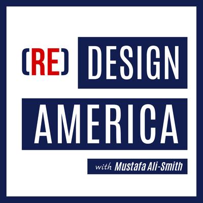 Redesign America with Mustafa Ali-Smith