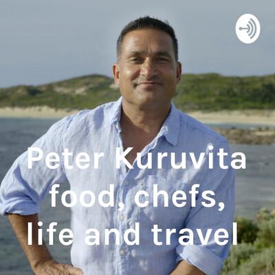 Peter Kuruvita food, chefs, life and travel