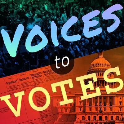 Voices to Votes