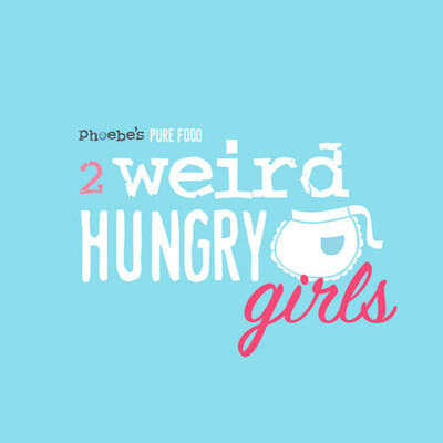 Phoebe's Pure Food - 2 Weird Hungry Girls