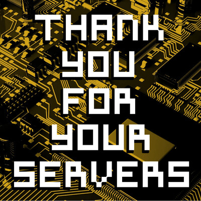 Thank You For Your Servers