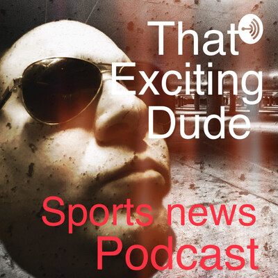ThatExcitingDude Sports News