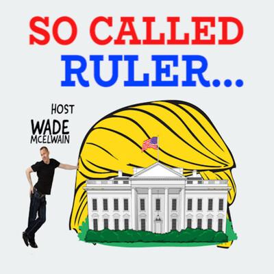 So Called Ruler...