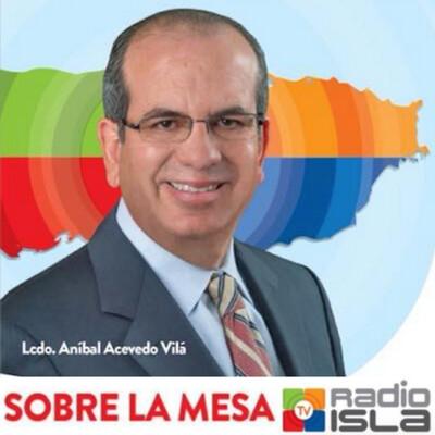 Sobre La Mesa con Aníbal Acevedo Vilá - Podcast