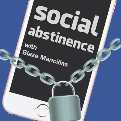 Social Abstinence with Blaze Mancillas