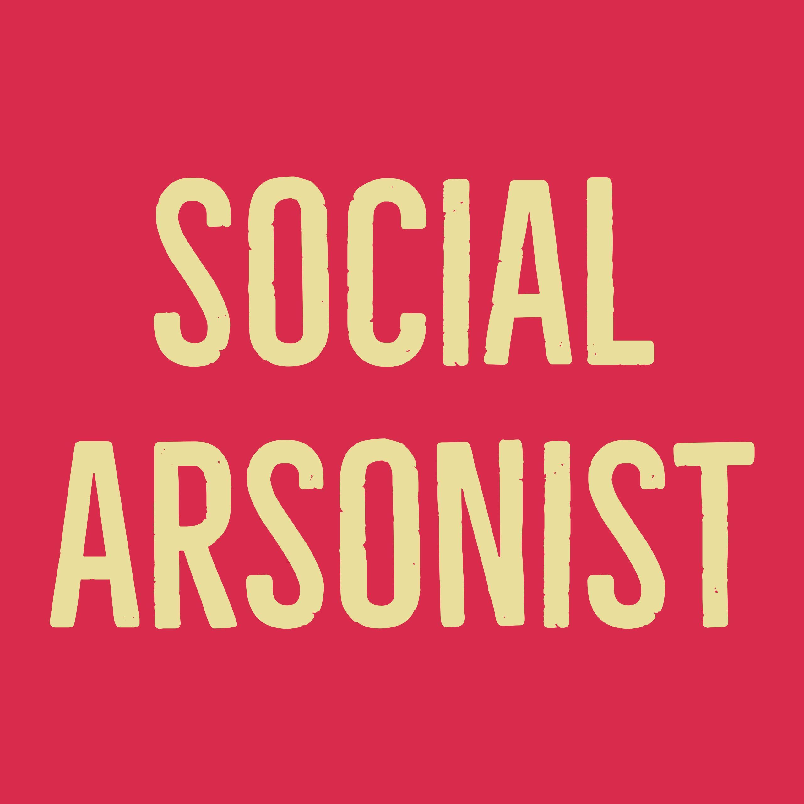 Social Arsonist