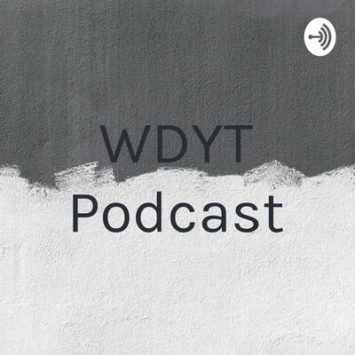 WDYT Podcast