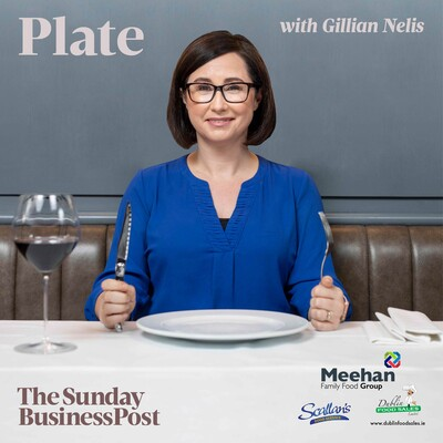 Plate: the Business Post Food podcast with Gillian Nelis