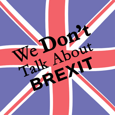 We Don't Talk About Brexit