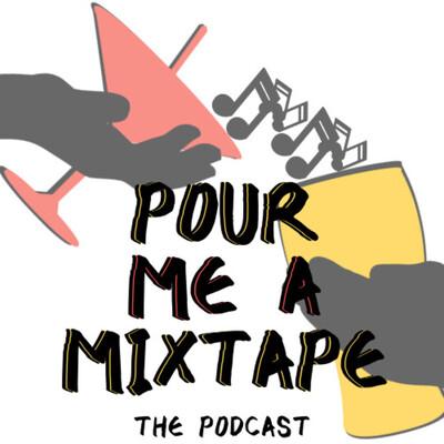 Pour Me A Mixtape