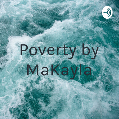 Poverty by MaKayla