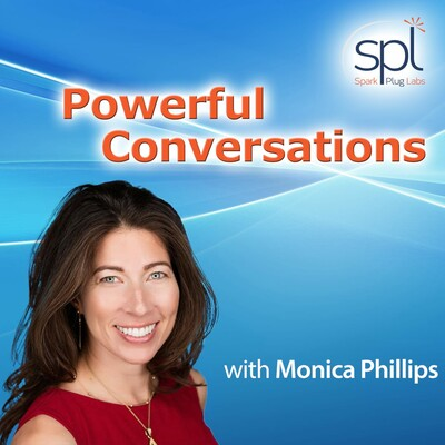 Powerful Conversations: Insights from leaders, coaches, and entrepreneurs on living a life that matters