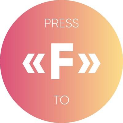 PRESS «F» TO