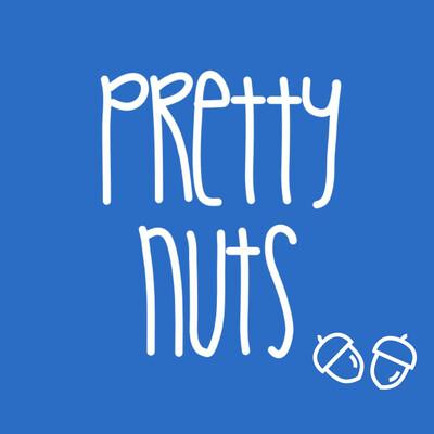 Pretty Nuts