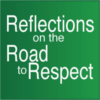 Reflections on the Road to Respect
