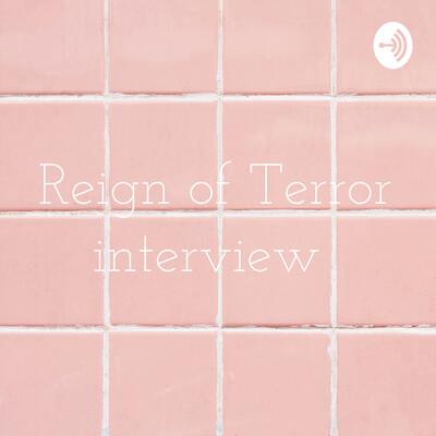 Reign of Terror interview