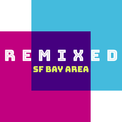 Remixed - Bay Area