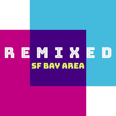 Remixed - Bay Area