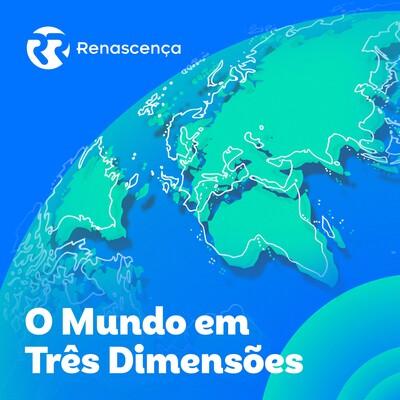 Renascença - O Mundo em Três Dimensões