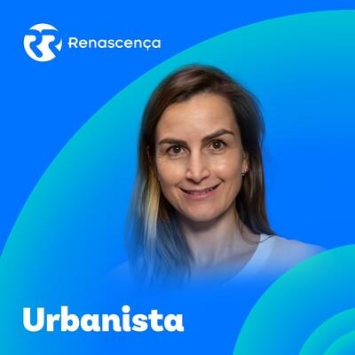 Renascença - Urbanista