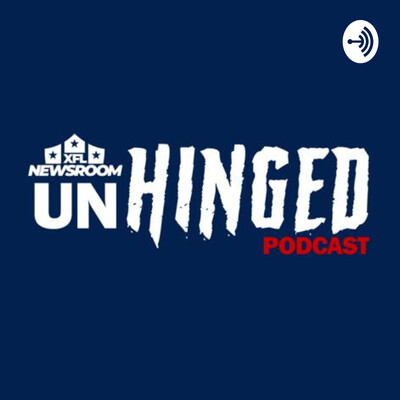 XFL Newsroom Unhinged Podcast