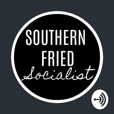 Southern Fried Socialist