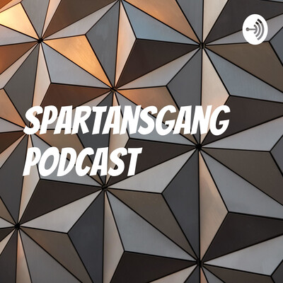 SpartansGang Podcast