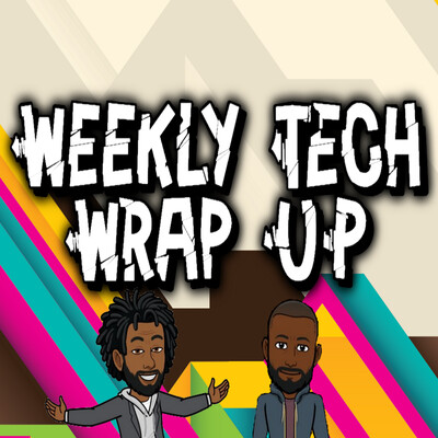 Weekly Tech Wrap Up