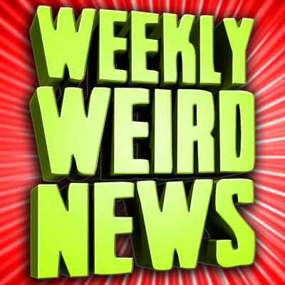 Weekly Weird News
